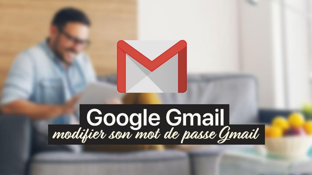 Modifier son mot de passe Gmail