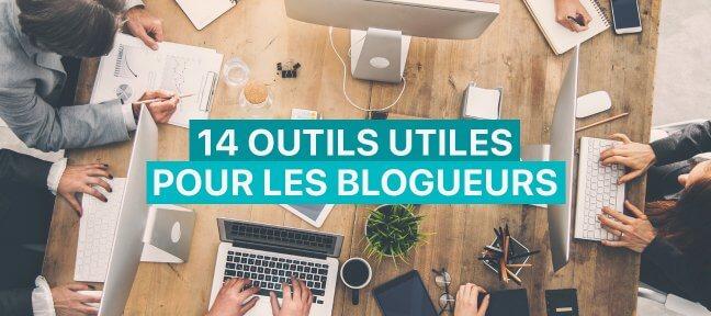 14 outils utiles pour les blogueurs