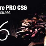 Premiere Pro CS6 nouveautés