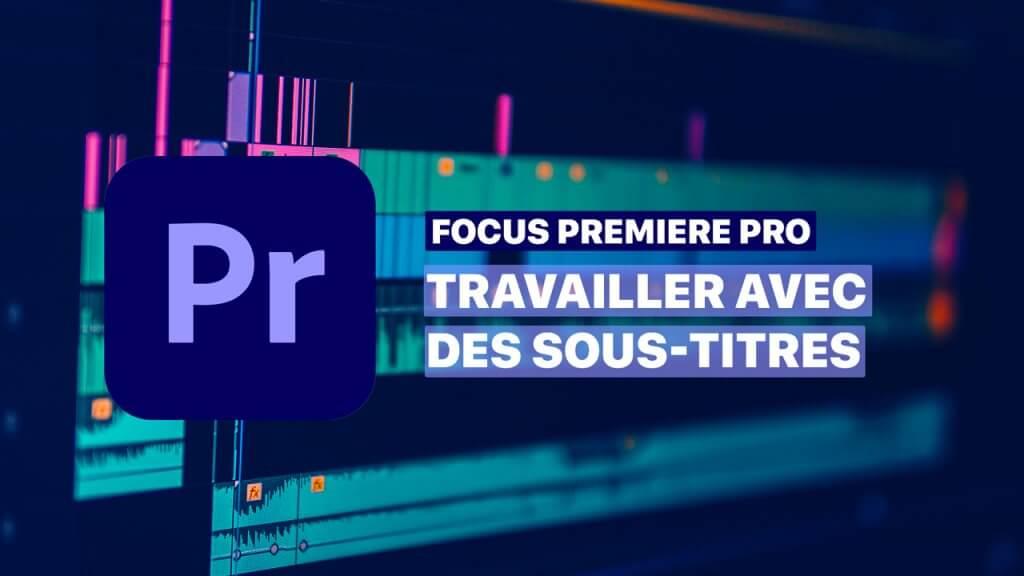 Sous-titres Premiere Pro
