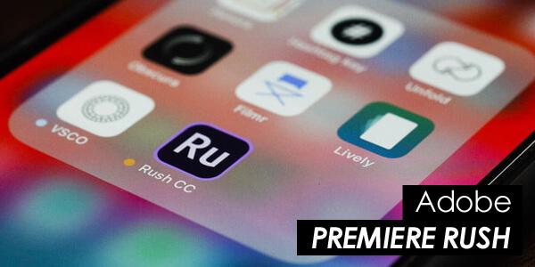 Adobe Creative Cloud Premiere Rush : à essayer d'urgence ?