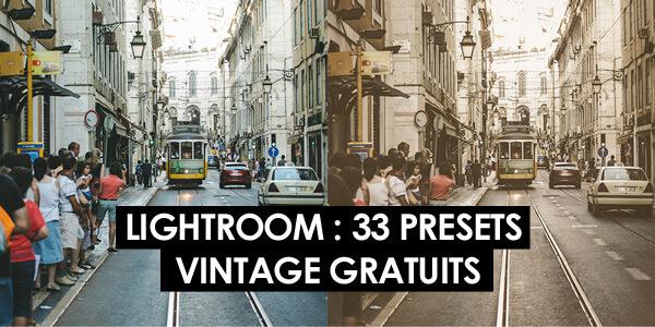 33 presets vintage gratuits pour Lightroom