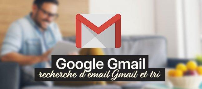 Rechercher un email sur Gmail et le trier