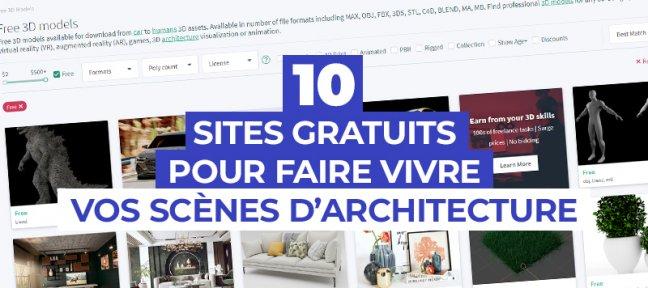 10 sites gratuits pour faire vivre vos scènes d'architecture