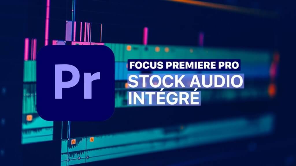Stock Audio Intégré Premiere Pro