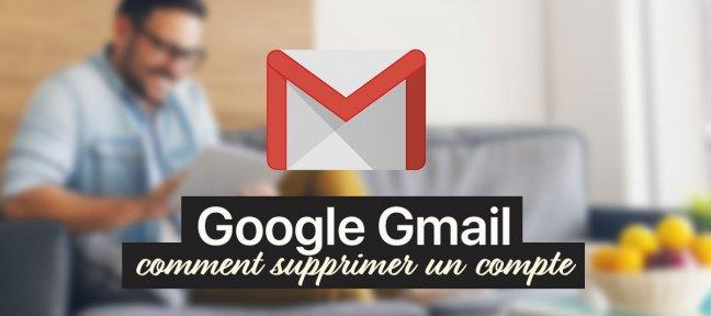 Comment supprimer un compte Gmail ?