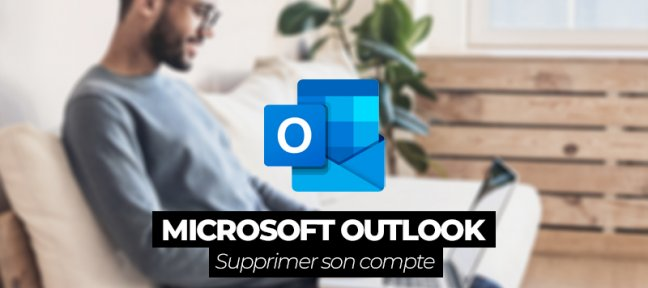Comment supprimer un compte Outlook ?