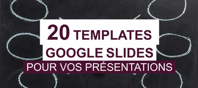20 templates Google Slides gratuits personnalisables