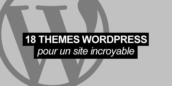 18 thèmes Wordpress gratuits à utiliser pour votre site web