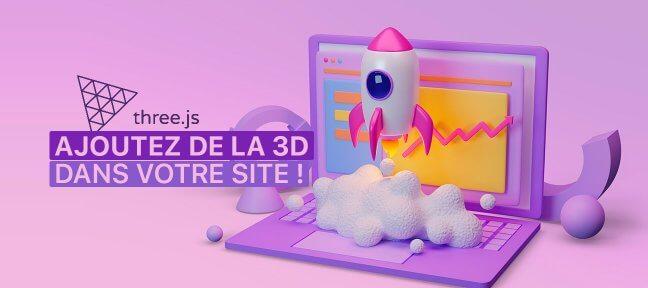 Three.js, la bibliothèque JavaScript 3D