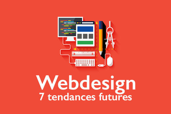 Webdesign : 7 tendances futures