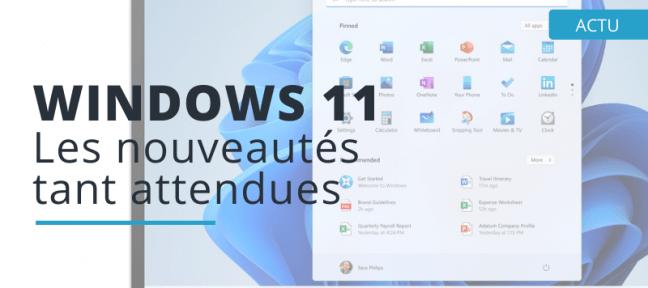 Windows 11 : quelles sont les nouveautés qui arrivent ?