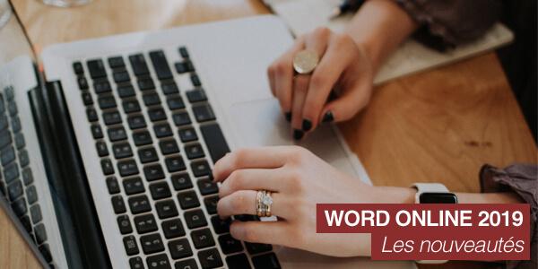 Quelles sont les nouveautés de Microsoft Word Online 2019 ?