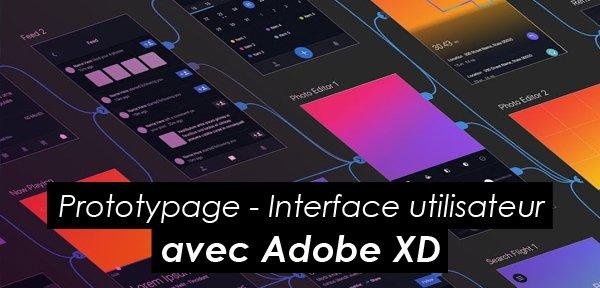Tips Adobe : prototypage, parcours et interface utilisateur avec Adobe XD